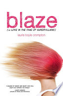 Blaze  or Love in the Time of Supervillains