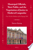 Municipal Officials  Their Public  and the Negotiation of Justice in Medieval Languedoc
