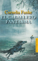 El caballero fantasma by Cornelia Funke