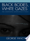 Black Bodies  White Gazes