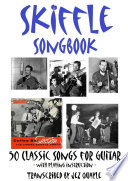 Skiffle Songbook  50 Classic Songs for Guitar