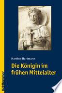 Die K  nigin im fr  hen Mittelalter