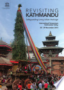 Revisiting Kathmandu Safeguarding Living Urban Heritage