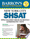 Barron s New York City SHSAT Specialized High Schools Admissions Test