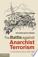 The Battle against Anarchist Terrorism