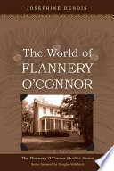 The World of Flannery O Connor