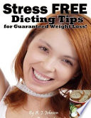 Stress Free Dieting Tips for Guaranteed Weight Loss
