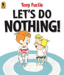 Let's Do Nothing!