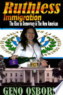 Ruthless Immigration; The Rise To Democracy And The New American : to help educate young america because the...
