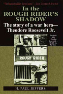 In the Rough Rider s Shadow