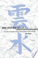 Zen and the Art of Postmodern Philosophy