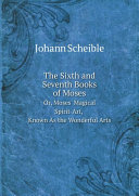 The Sixth and Seventh Books of Moses  Or  Moses  Magical Spirit art