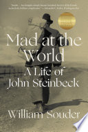 Book Mad at the World  A Life of John Steinbeck