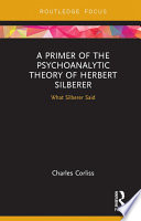 A Primer Of The Psychoanalytic Theory Of Herbert Silberer