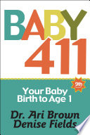 Baby 411 Your Baby Birth To Age 1