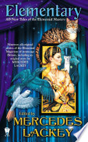Elementary (All-New Tales Of The Elemental Masters) : published her first novel, arrows of the...