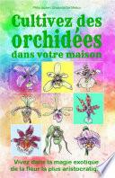 illustration Cultivez des orchidées dans votre maison. Vivez dans la magie exotique de la fleur la plus aristocratique