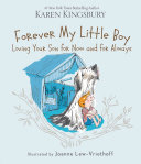 Forever My Little Boy : childhood passes and the special...