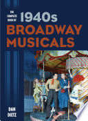 The Complete Book Of 1940s Broadway Musicals book