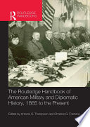 The Routledge Handbook of American Military and Diplomatic History
