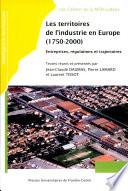 Les territoires de l'industrie en Europe,1750-2000 entreprises, régulations et trajectoires : actes du colloque international de Besançon, 27, 28 et 29 octobre 2004