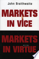 Markets In Vice, Markets In Virtue : and australia shows that even as governments...
