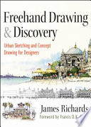 Freehand Drawing And Discovery, Enhanced Edition : ...