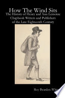 How The Wind Sits  The History of Henry and Ann Lemoine  Chapbook Writers and Publishers of the Late Eighteenth Century