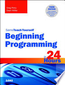 Beginning Programming in 24 Hours  Sams Teach Yourself