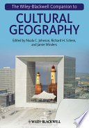 The Wiley Blackwell Companion to Cultural Geography