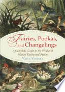 Fairies  Pookas  and Changelings