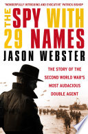The Spy with 29 Names War He Was Awarded The Iron Cross By