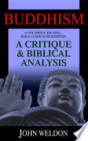 Buddhism And Nichiren Shoshu/Soka Gakkai Buddhism –A Critique and Biblical Analysis