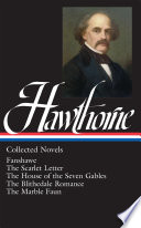Nathaniel Hawthorne  Collected Novels  Scarlet Letter   House of Seven Gables   Blithedale Romance   Fanshawe   Marble Faun