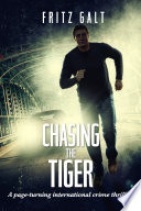 Chasing the Tiger  An International Mystery