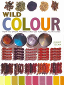 Wild Colour On Traditional Dyeing Methods A Celebration Of The