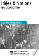 illustration Dictionnaire des Idées & Notions en Économie, (Les Dictionnaires d'Universalis)