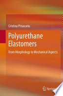 Polyurethane Elastomers : polyurethanes (pu ́s) elastomers, films and blends of...