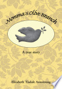 Momma's Olive Branch : struggle with illness and death. the author tells...