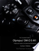 The Complete Guide to Olympus  Om d E m1