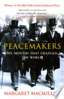 Peacemakers Six Months that Changed The World