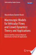 Macroscopic Models For Vehicular Flows And Crowd Dynamics Theory And Applications