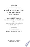 The Voyages of the Venetian Brothers  Nicol     Antonio Zeno  to the Northern Seas in the XIVth Century