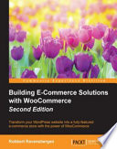 Building E Commerce Solutions with WooCommerce
