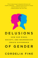 Delusions of Gender  How Our Minds  Society  and Neurosexism Create Difference
