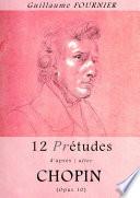 12 Pré-études d'après/after Chopin - Opus 10 - Partition pour piano / piano score