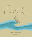Cork On The Ocean : the ocean an uplifting journey of discovery and...