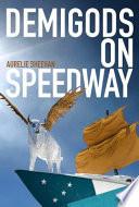 Demigods On Speedway book