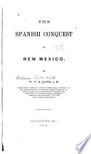 The Spanish Conquest of New Mexico