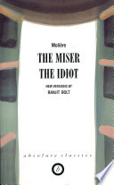 The Miser The Idiot
